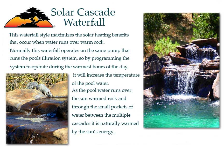 ... solar energy, as the water falls over the sun warmed rock naturally